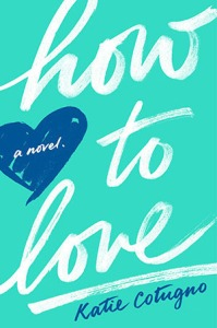 how to love -katie cotugno