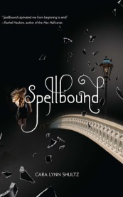 spellbound -cara lynn shultz