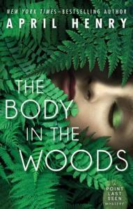 the body in the woods -april henry
