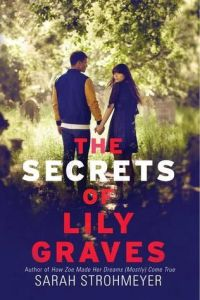 the secrets of lily graves -sarah strohmeyer
