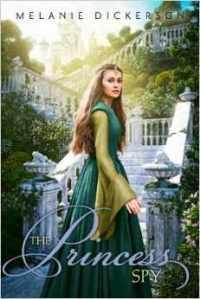 the princess spy -melanie dickerson