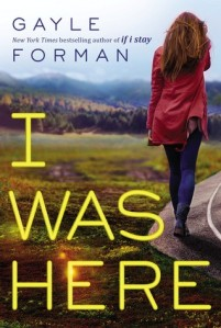 I was here -gayle forman