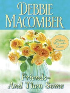 friends and then some -debbie macomber