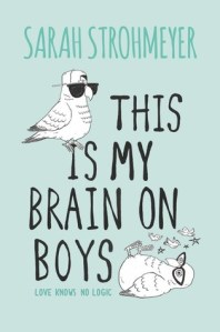 this is my brain on boys -sarah strohmeyer