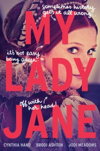 my lady jane -cynthia hand, brodi ashton, jodi meadows