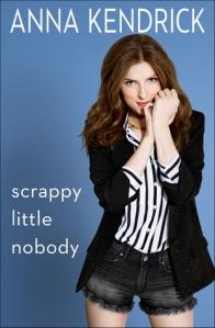 scrappy little nobody -anna kendrick