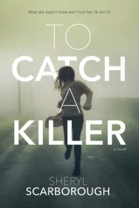 to catch a killer -sheryl scarborough