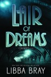 lair of dreams -libba bray