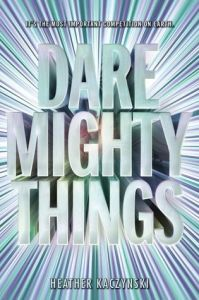 dare mighty things -heather kaczynski