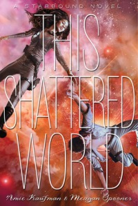 this shattered world -amie kaufman & meagan spooner