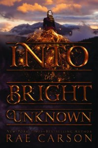 into the bright unknown -rae carson