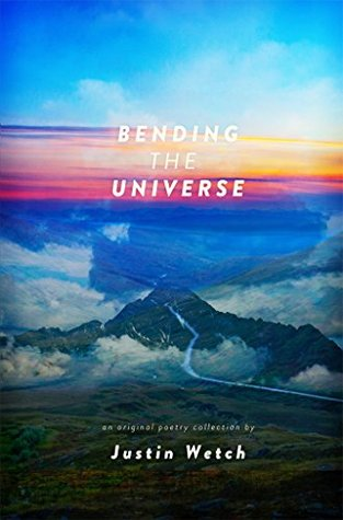 bending the universe -justin wetch