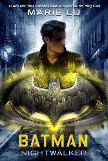 batman nightwalker -marie lu