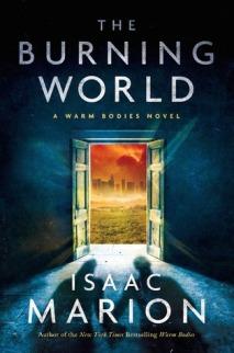 the burning world -isaac marion