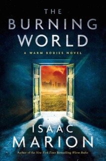 the burning world -isaac marion