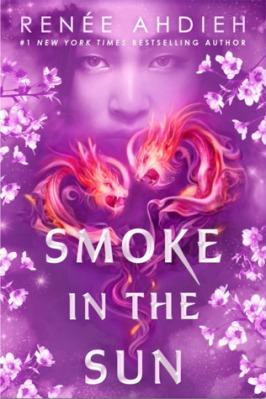 smoke in the sun -renee ahdieh