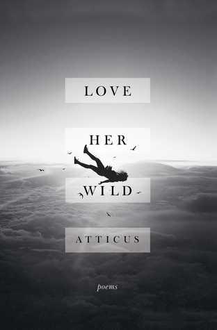 love her wild -atticus
