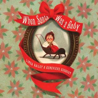 when santa was a baby -linda bailey