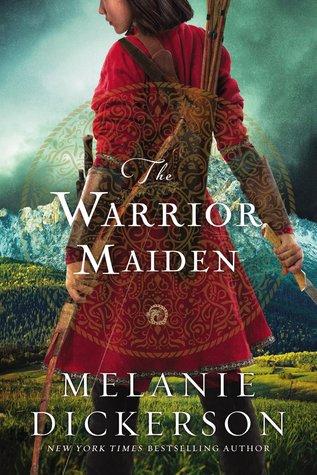 the warrior maiden -melanie dickerson